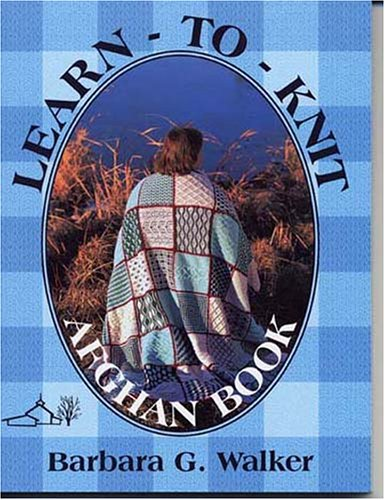 Learn-To-Knit-Afghan Book: Barbara G. Walker