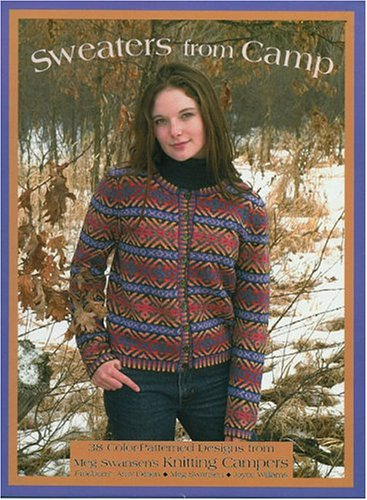 9780942018219: Sweaters from Camp: 38 Color-Patterned Designs from Meg Swansen's Knitting Campers