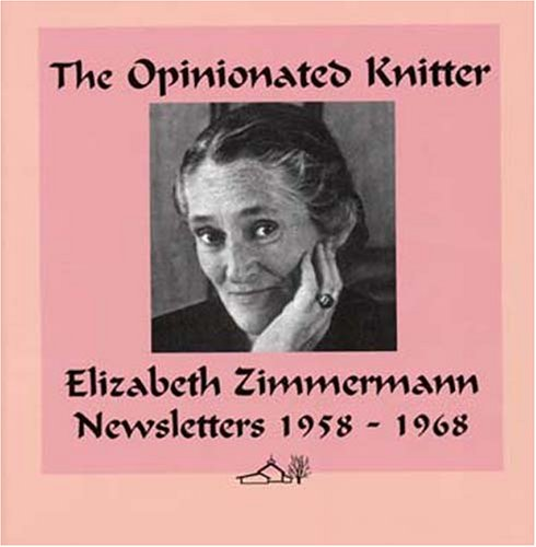 The Opinionated Knitter (0942018265) by Elizabeth Zimmermann
