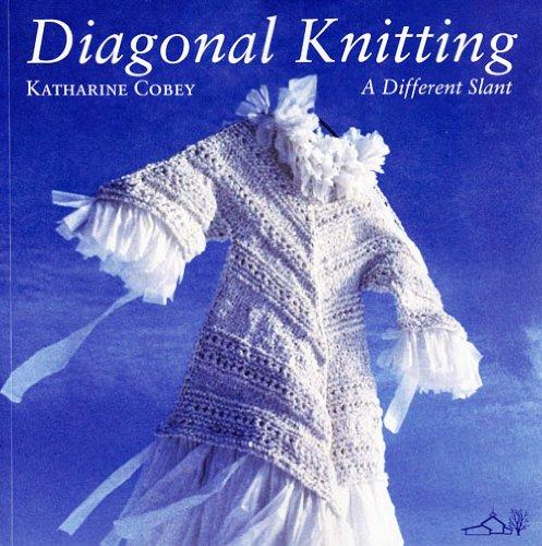 Diagonal Knitting: Katharine Cobey