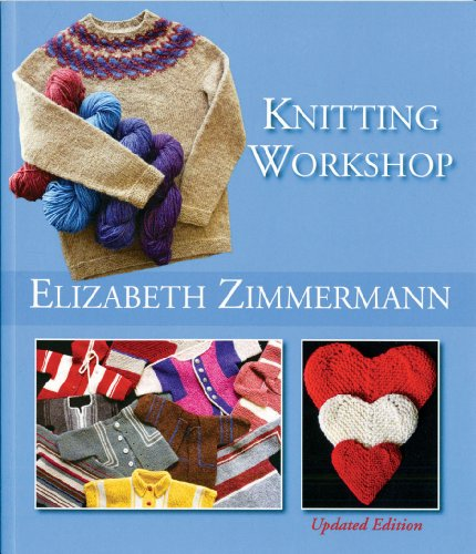 9780942018363: Elizabeth Zimmermann's Knitting Workshop (Updated and Expanded Edition)