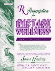 Rx Prescription for Dietary Wellness: The Wellness Book of the 90's: Balch, James F.; Balch, ...