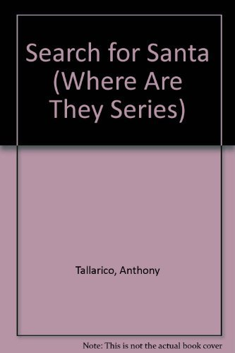 Search for Santa (Where Are They Series) (0942025725) by Anthony Tallarico
