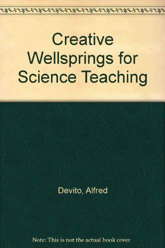 Creative Wellsprings for Science Teaching: Devito, Alfred