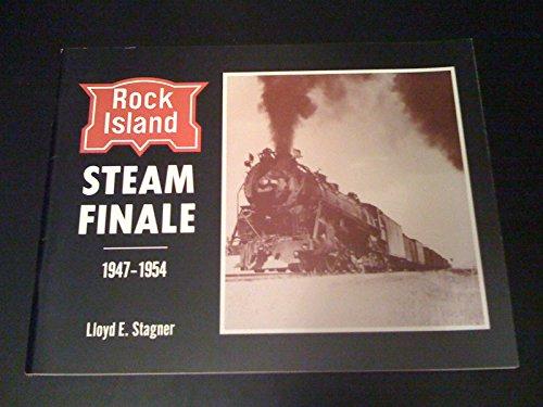 Rock Island Steam Finale; 1947-1954: Stagner, Lloyd E.