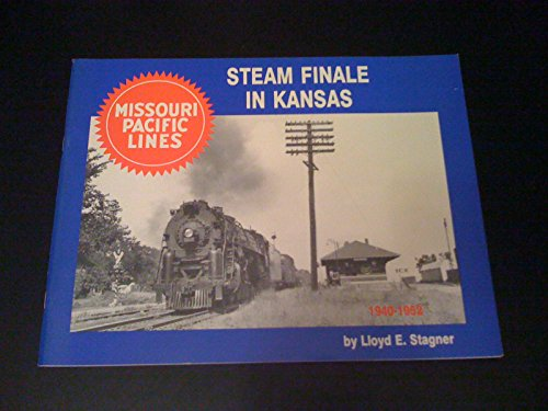 Steam Finale in Kansas: Missouri Pacific Lines 1940-1952