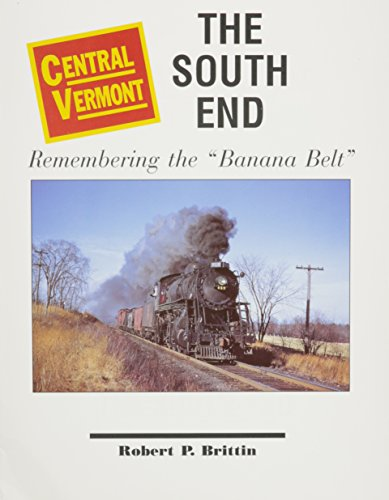 9780942035322: Central Vermont: The South End: Remembering the Banana Belt