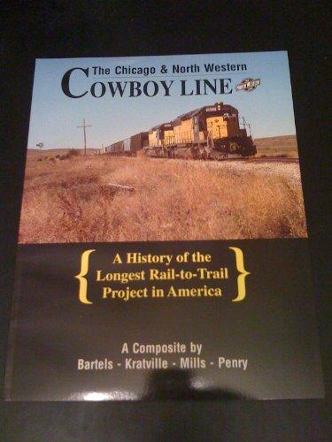 9780942035445: The Chicago & North Western Cowboy Line