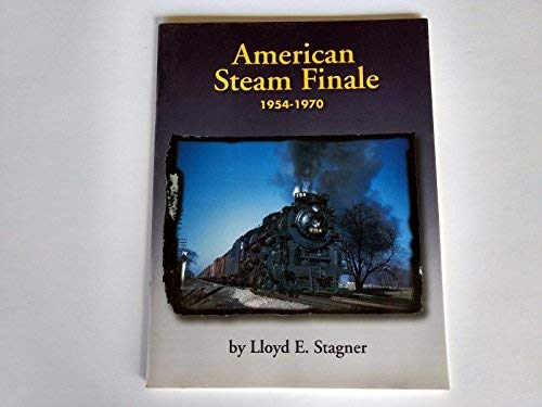 American steam finale, 1954-1970: Stagner, Lloyd E