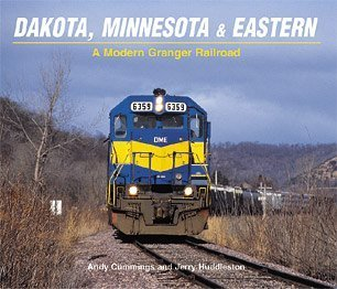 9780942035711: Dakota, Minnesota & Eastern - A Modern Granger Railroad