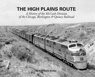 9780942035865: The High Plains Route A History of the McCook Division of the Chicago, Burlington & Quincy Railroad