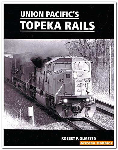 9780942035919: Union Pacific's Topeka Rails