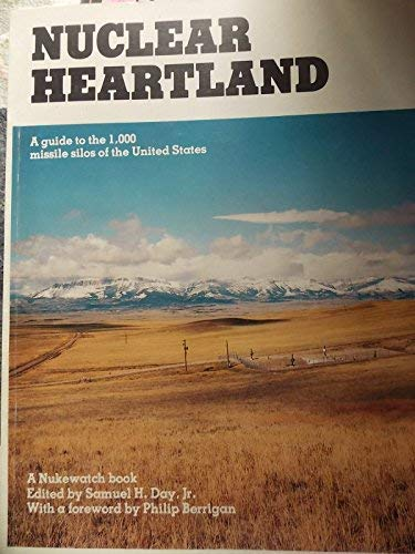 9780942046014: Nuclear Heartland: A Guide to the One Thousand Missile Silos of the United States