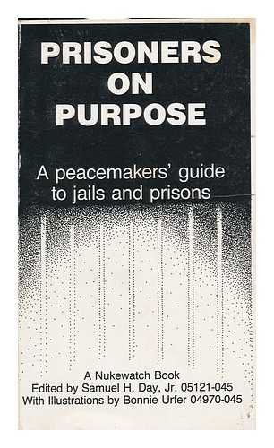 9780942046021: Prisoners on Purpose: A Peacemakers Guide to Jails and Prisons