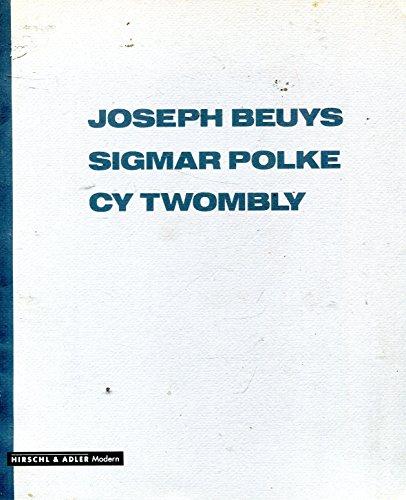 9780942051094: Joseph Beuys, Sigmar Polke, Cy Twombly: September 10-October 1, 1988