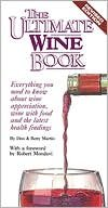 The Ultimate Wine Book: Everything You Need to Know About Wine Appreciation, Wine With Food and the...