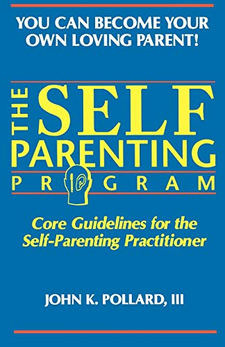 9780942055009: The Self Parenting Program: Core Guidelines for the Self-Parenting Practitioner