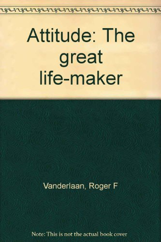 9780942060010: Attitude: The great life-maker