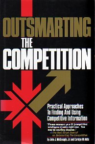 9780942061062: Outsmarting the Competition: Practical Approaches to Finding and Using Competitive Information
