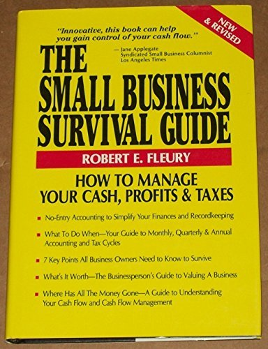 9780942061116: The Small Business Survival Guide: How to Manage Your Cash, Profits and Taxes