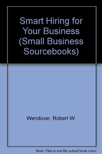 9780942061574: Smart Hiring for Your Business (Small Business Sourcebooks)