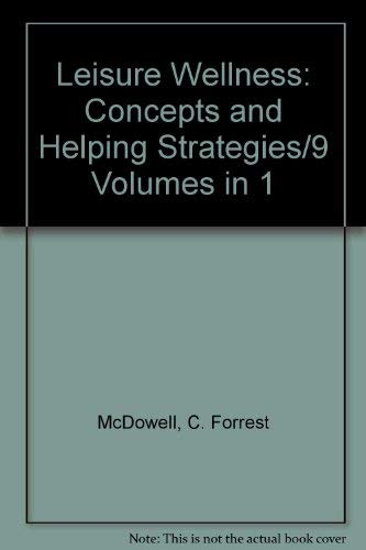 9780942064001: Leisure Wellness: Concepts and Helping Strategies/9 Volumes in 1