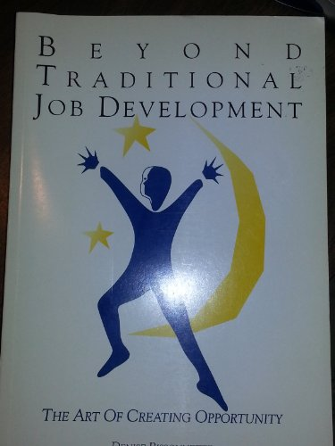 9780942071290: Beyond Traditional Job Development: The Art of Creating Opportunity