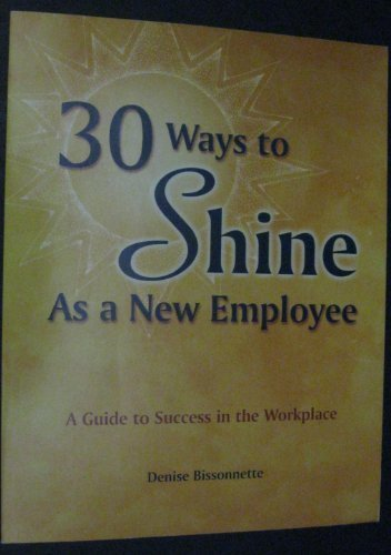 9780942071368: 30 Ways to Shine as a New Employee:
