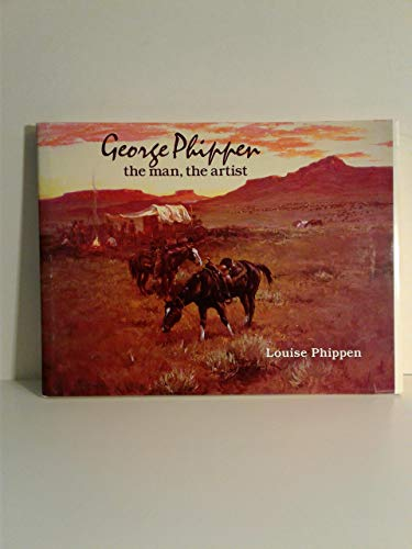 9780942078046: George Phippen the Man the Artist