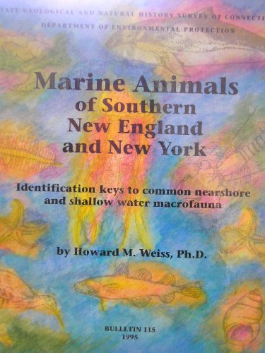 Marine animals of southern New England and: Weiss, Howard M