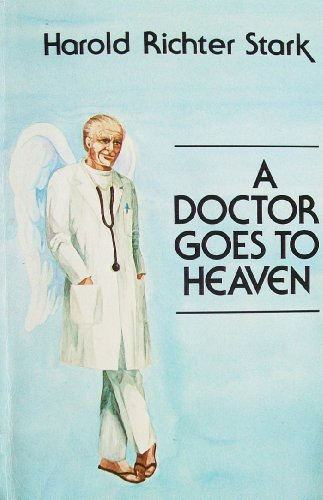 9780942082029: A Doctor Goes to Heaven
