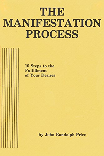 Manifestation Process 10 Steps to the Fulfillment: Price, John R.