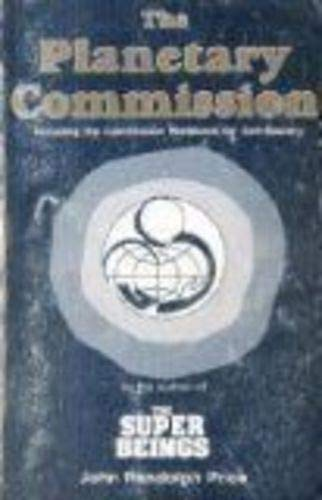 The Planetary Commission, Including the Commission Workbook for Self-Mastery: Price, John R.