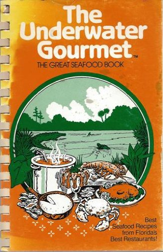 Underwater Gourmet: The Great Seafood Book (Famous Florida!): LaFray-Young, Joyce