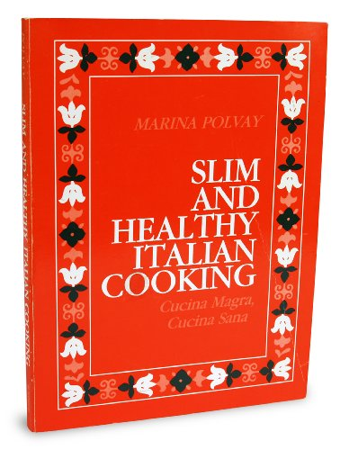 9780942084337: Slim and Healthy Italian Cooking: Cucina Magra Cucina Sana