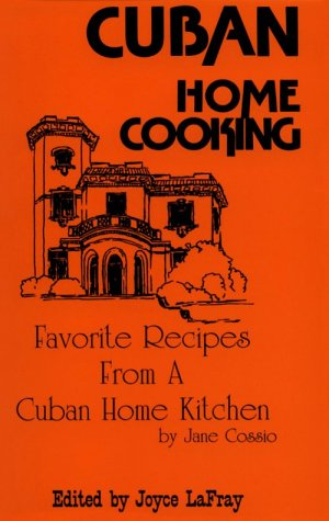 9780942084375: Cuban Home Cooking: Favorite Recipes from a Cuban Home Kitchen