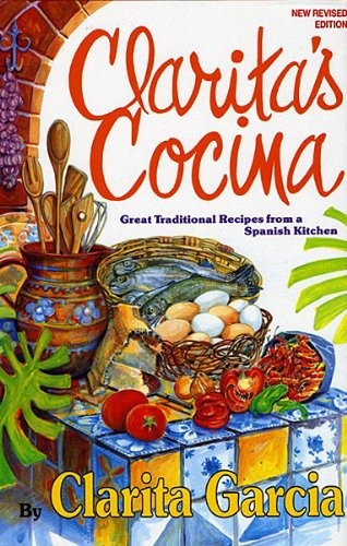 9780942084580: Clarita's Cocina: Great Traditional Recipes from a Spanish Kitchen