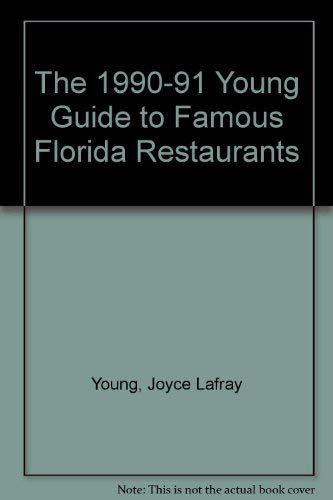 9780942084931: The 1990-91 Young Guide to Famous Florida Restaurants