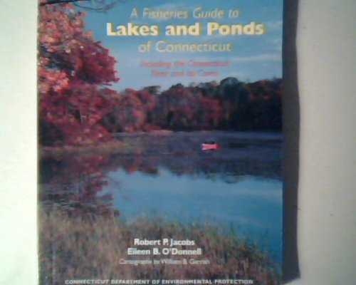 9780942085112: A Fisheries Guide to Lakes and Ponds of Connecticut, Including the Connecticut River and Its Coves