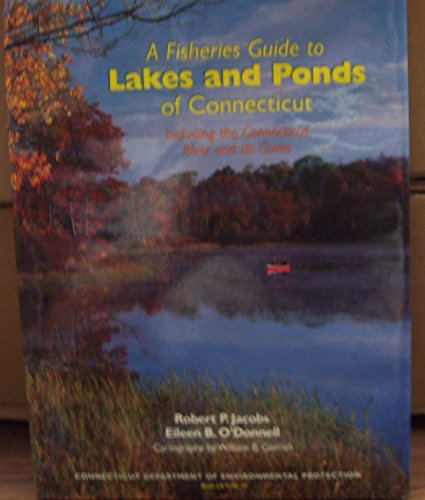 9780942085129: A Fisheries Guide to Lakes and Ponds of Connecticut, Including the Connecticut River and Its Coves