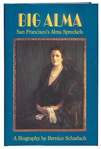 Big Alma San Francisco's Alma Spreckels: Scharlach, Bernice