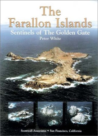 9780942087109: The Farallon Islands: Sentinels of the Golden Gate.