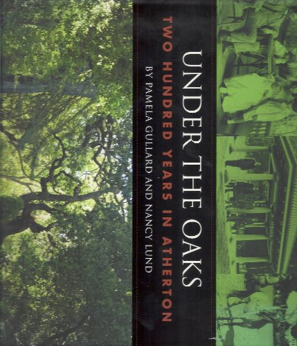 9780942087208: Under the Oaks: Two Hundred Years in Atherton