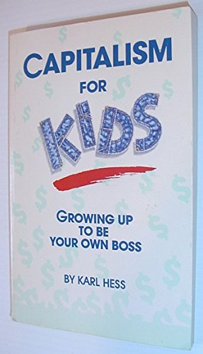 9780942103069: Capitalism for Kids: Growing Up to Be Your Own Boss