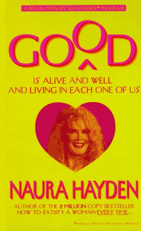 9780942104127: Good Is Alive and Well and Living in Each One of Us: A Revolutionary Self-Change Program
