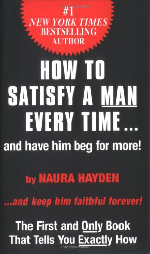 How to Satisfy A Man Every Time: Hayden, Naura