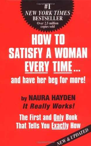9780942104172: How to Satisfy A Woman Every Time