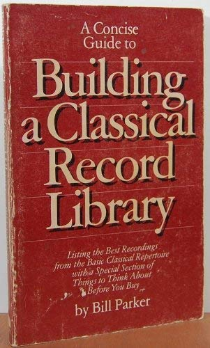 9780942110005: Building a Classical Record Library