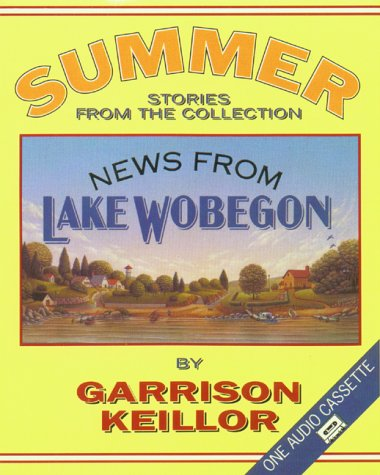 Summer News from Lake Wobegon Stories/Audio Cassette: Keillor, Garrison