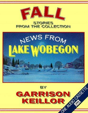 9780942110227: News from Lake Wobegon Fall